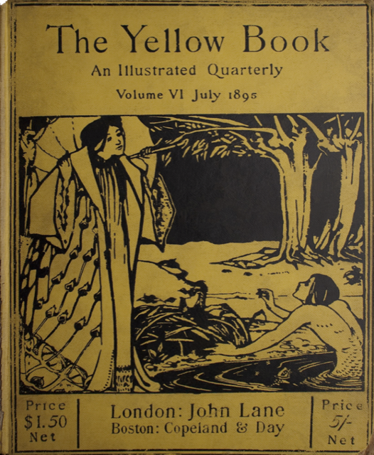 Volume VI of The Yellow Book, the first edition published after Oscar Wilde's imprisonment. Image courtesy Ryerson University.