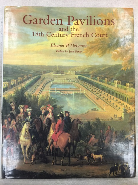 "The cover of ""Garden Pavilions and the 18th Century French Court"" that I bought after finding it in the Currey and Company library"